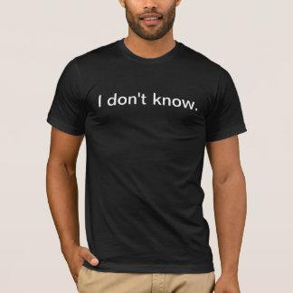 Je ne connais pas la chemise t-shirt