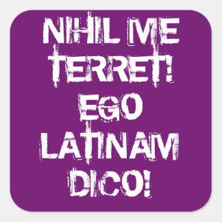 Je ne crains rien !  Je parle le latin ! Sticker Carré