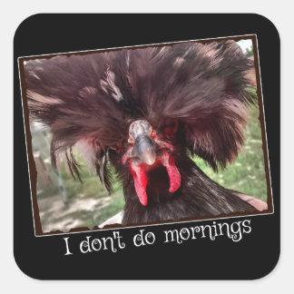 Je ne fais pas des matins avec le poulet polonais sticker carré