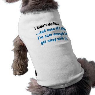 Je ne l'ai pas fait - poursuivez le T-shirt