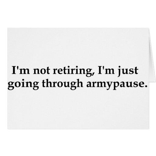 Je ne me retire pas, je passe juste par l'armypaus cartes de vœux