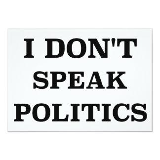 Je ne parle pas la politique carton d'invitation  12,7 cm x 17,78 cm
