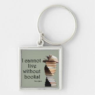 Je ne peux pas vivre sans livres porte-clé carré argenté