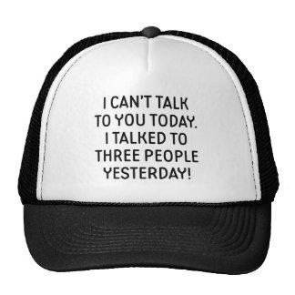 Je ne peux pas vous parler aujourd'hui casquette de camionneur