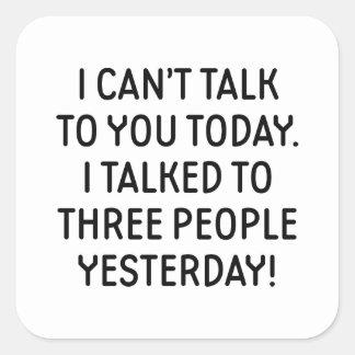 Je ne peux pas vous parler aujourd'hui sticker carré