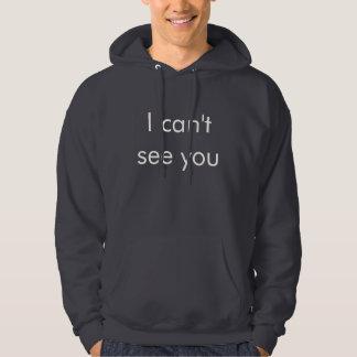 Je ne peux pas vous voir sweat - shirt à capuche
