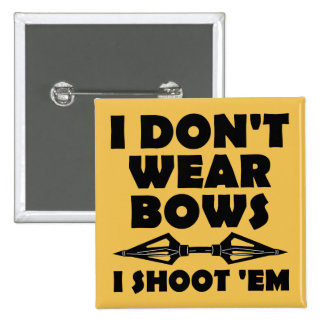 Je ne porte pas des arcs que je les tire insigne badge carré 5 cm
