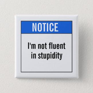 Je ne suis pas à l'aise dans la stupidité badges