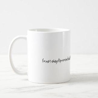 Je ne suis pas bien (je promets) jusqu'à ce que mug blanc