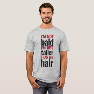 """""""Je ne suis pas chauve """" T-shirt"""