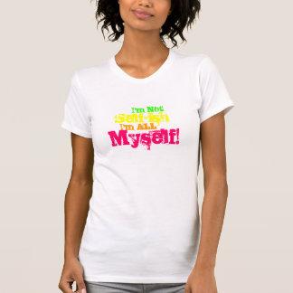 Je ne suis pas égoïste t-shirt