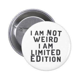 Je ne suis pas étrange. Je suis édition limitée Badges
