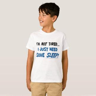 Je ne suis pas fatigué ! Le T-shirt de l'enfant