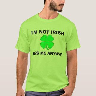 Je ne suis pas irlandais, m'embrasse de toute t-shirt