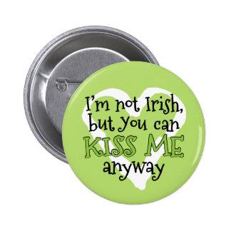 Je ne suis pas irlandais, m'embrasse jour drôle de badge