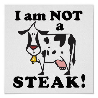 Je ne suis pas les droits des animaux d'un bifteck posters