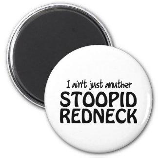 Je ne suis pas simplement plouc d'Anuther Stoopid Magnet Rond 8 Cm