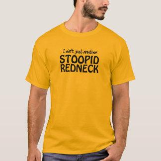Je ne suis pas simplement plouc d'Anuther Stoopid T-shirt