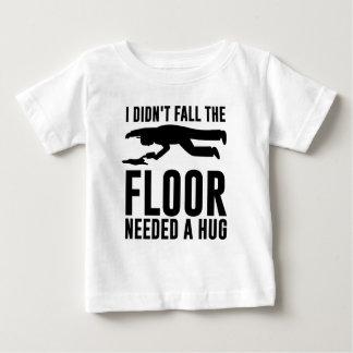 Je ne suis pas tombé le plancher ai eu besoin t-shirt pour bébé