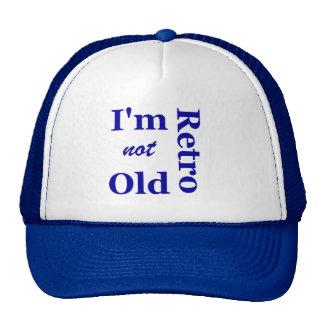 Je ne suis pas vieux je suis rétro casquette de ca