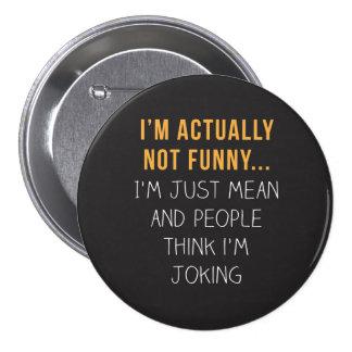 Je ne suis réellement pas drôle… Je suis Pin's