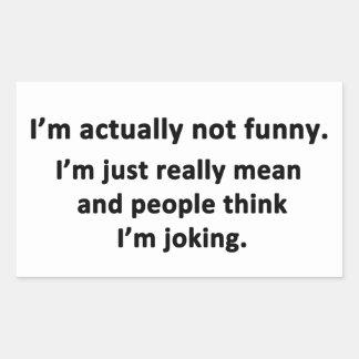 Je ne suis réellement pas drôle autocollants