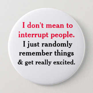 Je ne veux pas dire pour interrompre le bouton de badge