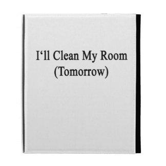 Je nettoierai ma pièce (demain) coque folio iPad