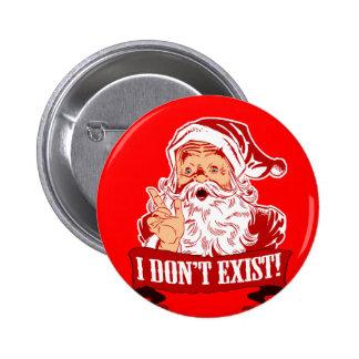 Je n'existe pas, le père noël badge rond 5 cm