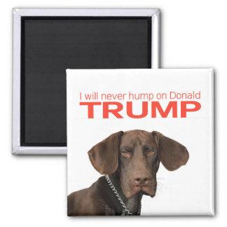 Je pas jamais bosse sur Donald Trump ! Magnet Carré