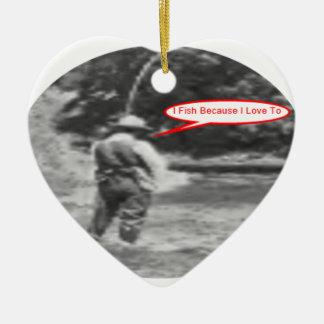 Je pêche parce que j'aime à ornement cœur en céramique