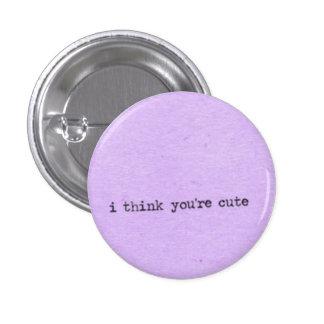 Je pense que vous êtes mignons badge