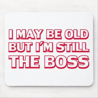 Je peux être vieux mais je suis toujours le patron tapis de souris