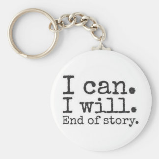 je peux. je vais le faire. fin d'histoire porte-clé rond