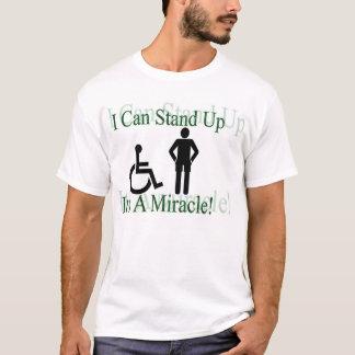 Je peux me lever, il est un miracle ! t-shirt