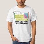 Je porte cette table périodique de chemise t-shirts