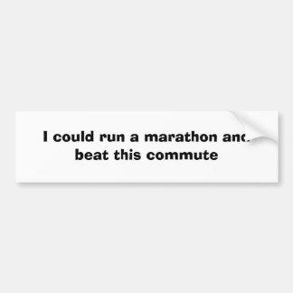 Je pourrais courir un marathon et battre ceci perm autocollant de voiture
