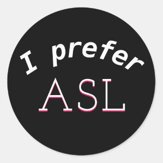 Je préfère l'autocollant d'ASL Sticker Rond