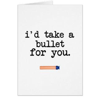 Je prendrais une balle pour vous carte de vœux