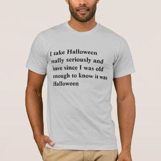Je prends Halloween vraiment au sérieux et l'ai T-shirt