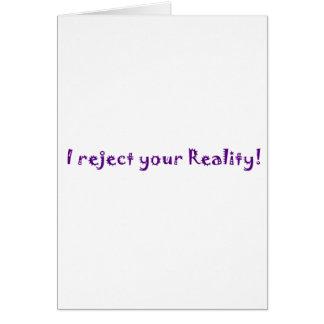 je rejette votre réalité carte de vœux