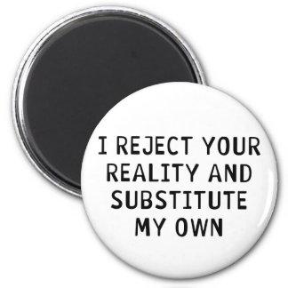 Je rejette votre réalité magnet rond 8 cm