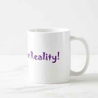 je rejette votre réalité tasse