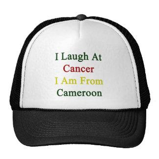 Je ris du Cancer que je suis le Cameroun Casquette