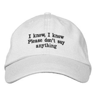 Je sais, je sais, satisfais ne dis rien casquette casquette brodée