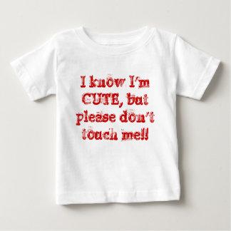 Je sais que je suis MIGNON, mais svp ne me touche T-shirt Pour Bébé