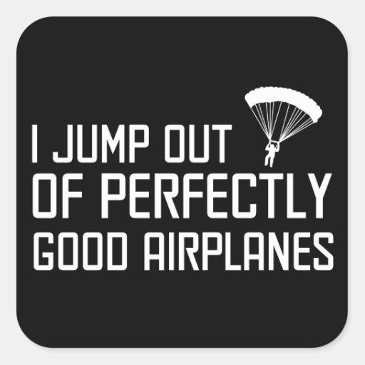 Je saute des avions parfaitement bons autocollant carré