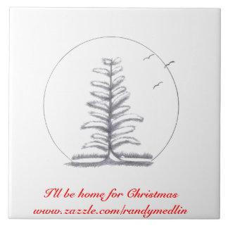 Je serai à la maison pour la tuile de Noël… Grand Carreau Carré