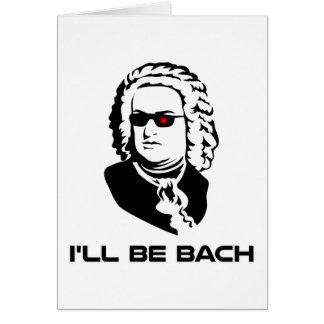 Je serai Johann Sebastian Bach Carte De Vœux