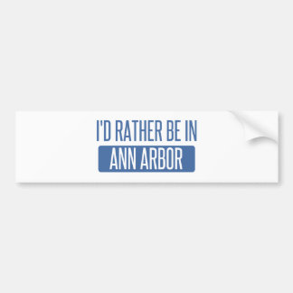 Je serais plutôt à Ann Arbor Autocollant Pour Voiture